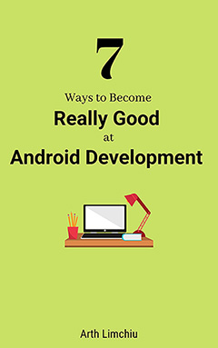 7 ways to become a really good Android developer